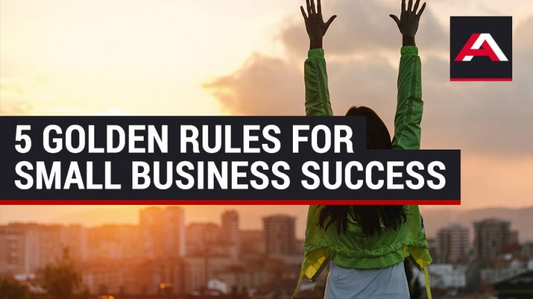 5 golden rules for small business success