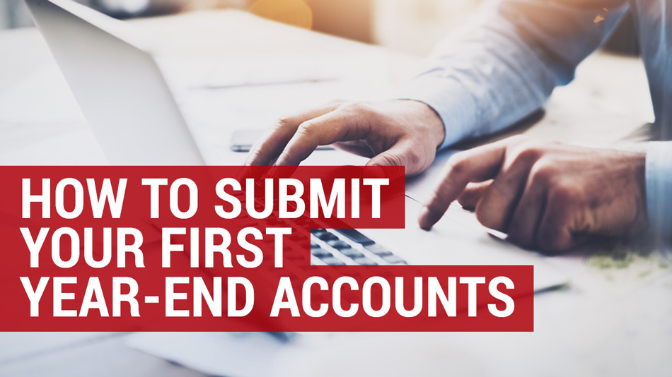 how to submit your first year end accounts