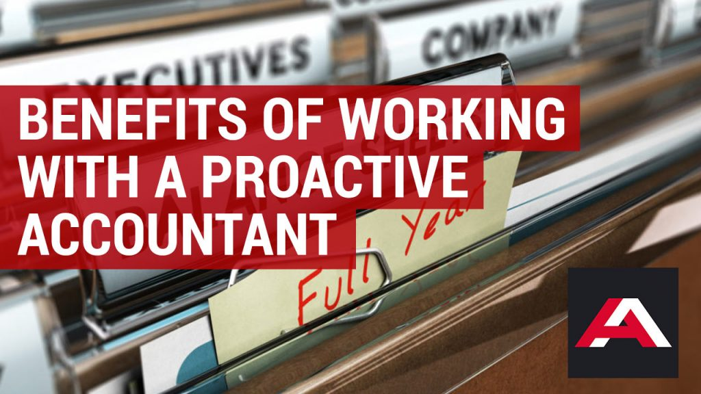 benefits of working with a proactive accountant
